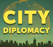 Summit on City Diplomacy: Building City Diplomacy Practices