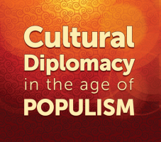 Cultural Diplomacy in the Age of Populism