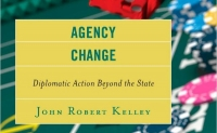 http://www.amazon.com/Agency-Change-Diplomatic-Action-Beyond/dp/1442230614